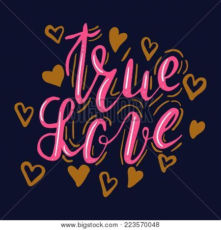 Hand written color lettering true love with hearts, inskription true love with decoration elements on white background. Hand drawn calligraphy true love. Lettering for cards, T-shirts, bags, posters. Vector.