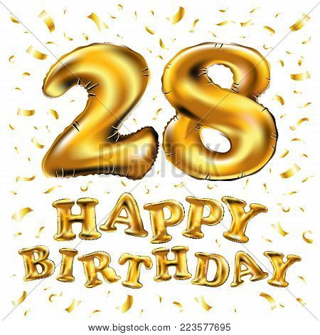 Vector Happy Birthday 28Rd Celebration Gold Balloons And Golden Confetti Glitters. 3D Illustration D