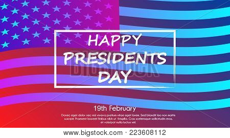 Trendy gradient poster or banner of Presidents Day - February 19th with USA flag background.