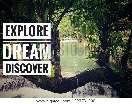 Motivational and inspirational quotes - Explore, dream, discover. With vintage styled background.