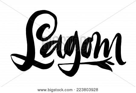 Lagom is a Swedish word meaning just the right amount. Hand drawn calligraphy inscription. Brush pen modern lettering. Sweden life-style concept. Black on white.