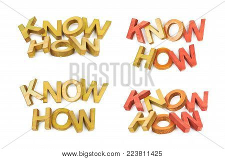 Words Know How made of colored with paint wooden letters, composition isolated over the white background, set of four different foreshortenings