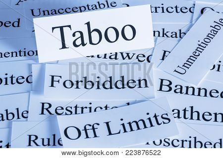 Taboo Concept - a conceptual look at the meaning of taboo, banned, unmentionable, unacceptable, forbidden, off limits,