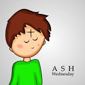 illustration of Ashes Cross on Boy forehead with Ash Wednesday text on the occasion of Ash Wednesday poster