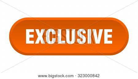 Exclusive Button. Exclusive Rounded Orange Sign. Exclusive