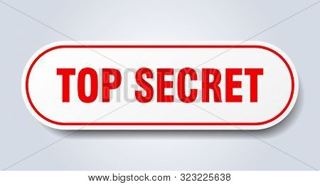 Top Secret Sign. Top Secret Rounded Red Sticker. Top Secret