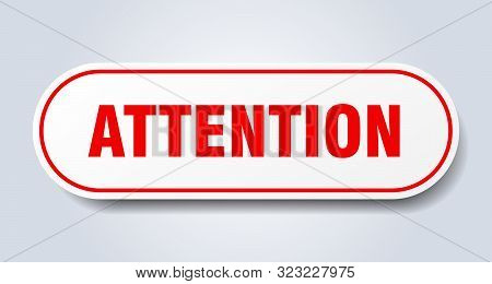 Attention Sign. Attention Rounded Red Sticker. Attention