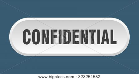 Confidential Button. Confidential Rounded White Sign. Confidential