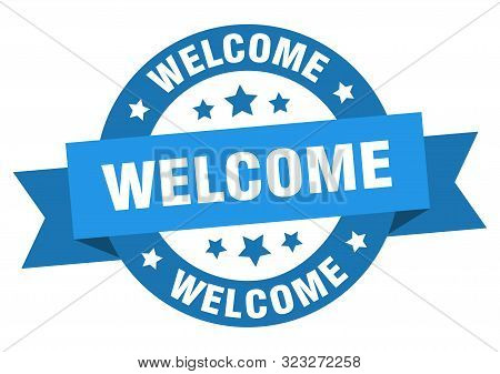 Welcome Ribbon. Welcome Round Blue Sign. Welcome