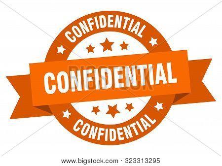 Confidential Ribbon. Confidential Round Orange Sign. Confidential