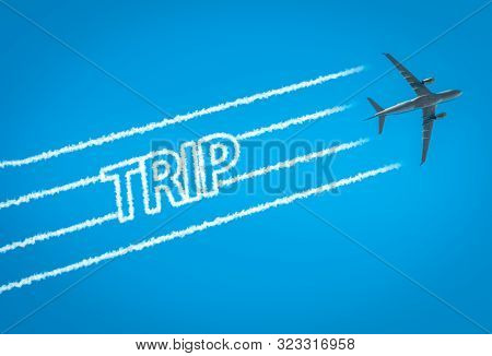 Airplane Leaving Jet Contrails With Trip Word Inside