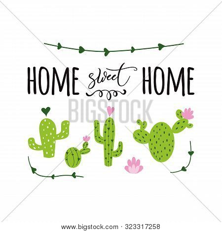 Home Sweet Home Label Cute Hand Drawn Prickly Cactus Print With Inspirational Quote Home Decor