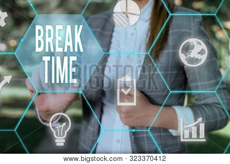 Conceptual hand writing showing Break Time. Business photo text Period of rest or recreation after doing of certain work Female human wear formal work suit presenting smart device. poster