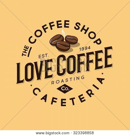 Coffee Logo. Love Coffee Emblem. Roasted Coffee Beans With Letters In A Circle Frame.