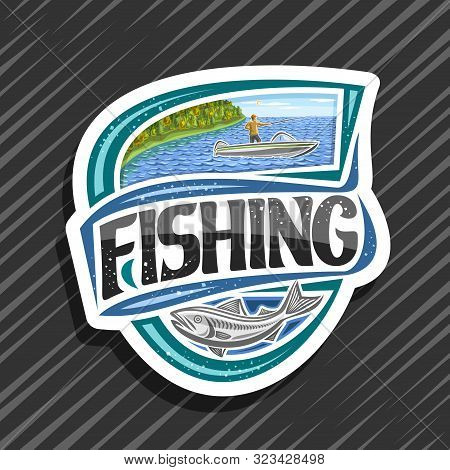Vector Logo For Fishing, Decorative Cut Paper Emblem With Illustration Of Standing Male In Motorboat