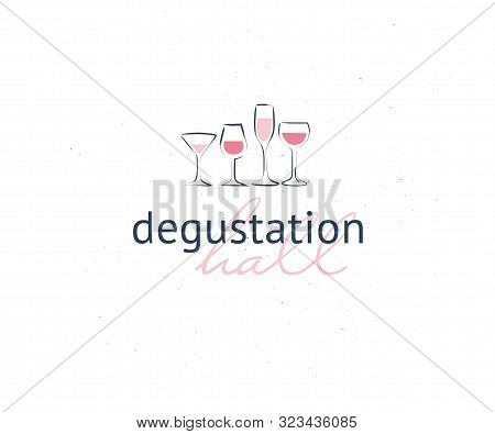 Vector Wine Degustation Hall Logo Set Hand Drawn Textured Wine Glasses Elements Design Isolated On W