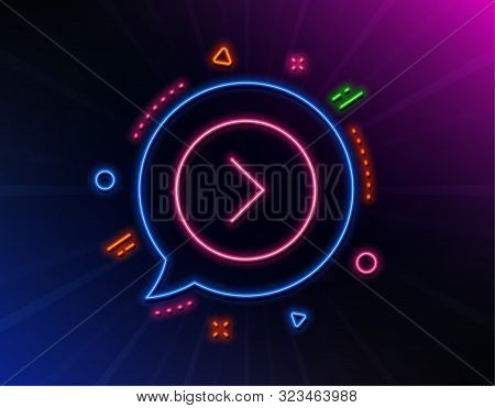 Forward arrow line icon. Neon laser lights. Next Arrowhead symbol. Next navigation pointer sign. Glow laser speech bubble. Neon lights chat bubble. Banner badge with forward icon. Vector poster