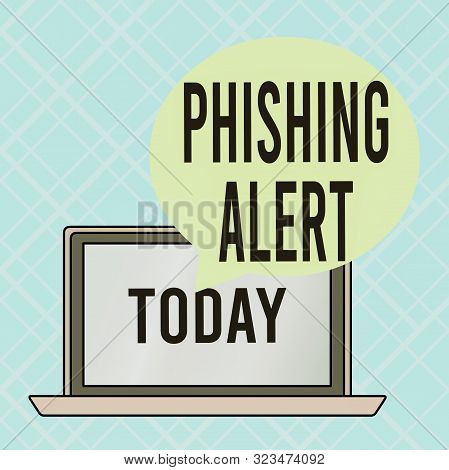 poster of Conceptual hand writing showing Phishing Alert. Business photo text aware to fraudulent attempt to obtain sensitive information Round Shape Speech Bubble Floating Over Laptop Backdrop.
