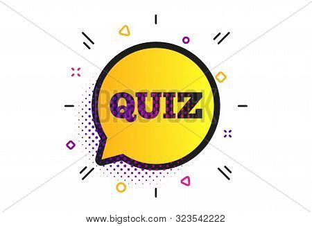 Quiz Speech Bubble Sign Icon. Halftone Dots Pattern. Questions And Answers Game Symbol. Classic Flat