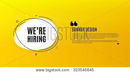 Were Hiring Symbol. Yellow Banner With Chat Bubble. Recruitment Agency Sign. Hire Employees Symbol.