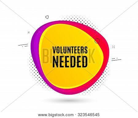 Volunteers Needed. Banner Text Shape. Volunteering Service Sign. Charity Work Symbol. Geometric Vect