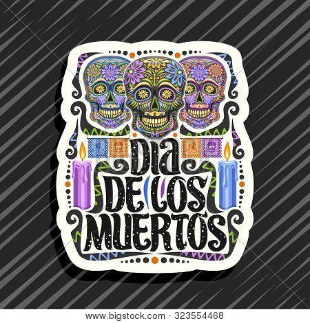 Vector Logo For Dia De Los Muertos, White Decorative Tag With Illustration Of 3 Creepy Smiling Skull