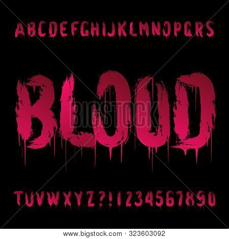Blood Alphabet Font. Hand Drawn Bloody Letters And Numbers. Stock Vector Halloween Typescript.