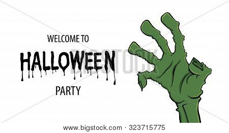 Cartoon Zombie Hand For Flyer Party Design. Happy Halloween, Hand Lettering. Halloween Party. Zombie