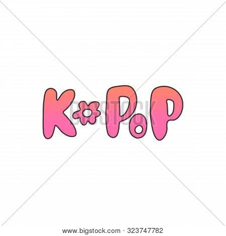 Hand-drawn Colorful K-pop Lettering With A Flower. Isolated Sticker In A Modern Pink-orange Gradient