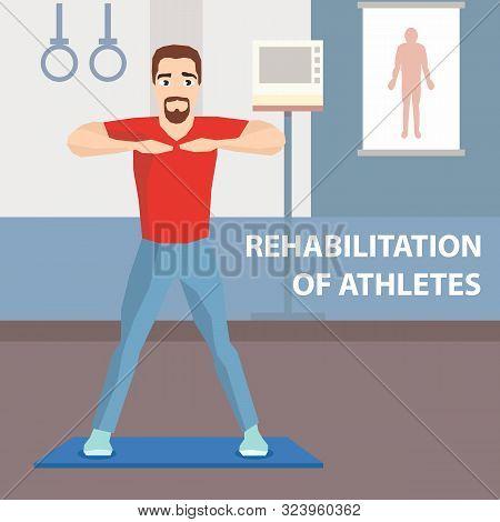 Athlete Physiotherapeutic Rehabilitation Advert. Flat Cartoon Convalescent Man Doing Warm Up Before