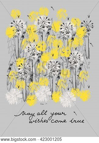 May All Your Dandelion Wishes Come True Vector Card. Illustration Of Dandelions In Trendy Colors, Ha
