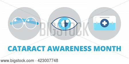Cataract Awareness Month Is Celebrated In June. Glaucoma, Nephropathy Problems.