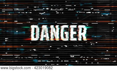 Danger Glitch Background, Hacking Or Virus Screen, Vector Distorted Pixelized Noise On Black Backdro
