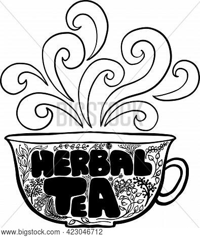 Herbal Tea Cup Modern Lettering Poster. Black And White Flowers And Leaves Pattern. Vector Illustrat