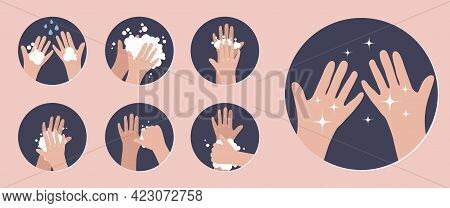 Wash Your Hands. Infographic Steps How Washing Hands Properly. Prevention Against Virus And Infectio