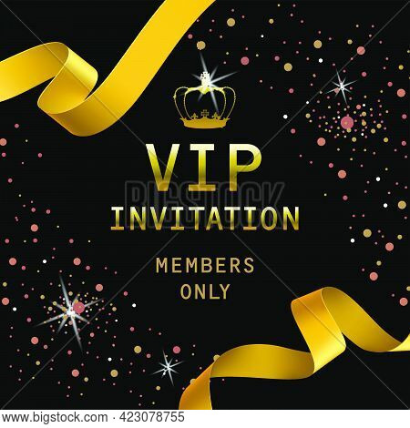 Vip Invitation Lettering With Golden Ribbons And Crown. Party Invitation Design. Typed Text, Calligr