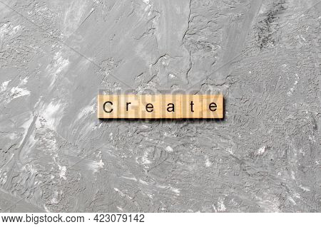 Create Word Written On Wood Block. Create Text On Table, Concept