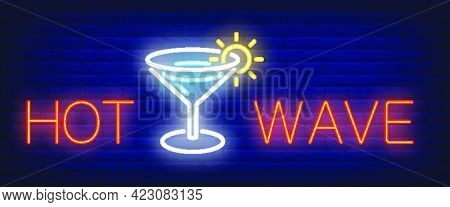 Hot Wave Neon Sign. Glowing Bar Martini Glass With Sun On Brick Background. Night Bright Advertiseme