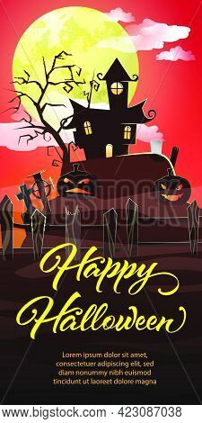 Happy Halloween Lettering. House, Cemetery And Pumpkins In Moonlight. Halloween Night Background. Ho