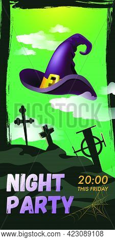 Night Party This Friday Lettering. Witch Hat Over Graveyard In Clouds On Green Background. Holiday E