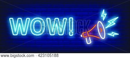 Wow Neon Text With Megaphone. Announcement, Promotion, Advertising Design. Night Bright Neon Sign, C
