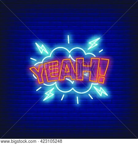 Yeah Lettering Neon Sign. Word In Cloud With Lightening On Brick Wall Background. Vector Illustratio