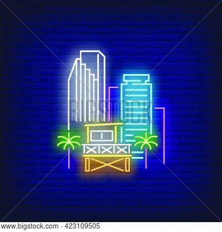 Miami City Skyscrapers And Lifeguard Station Neon Sign. Beach, Tourism, Travel Design. Night Bright