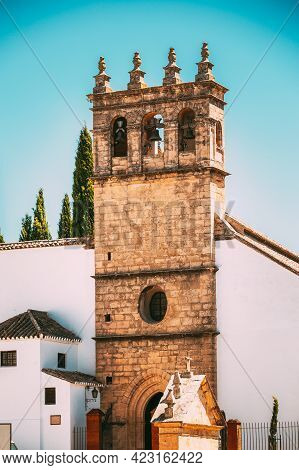 Ronda, Spain. Old Church Of Padre Jesus Iglesia De Padre Jesus Is A 16th Century Gothic Style Church