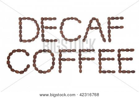 Decaffeinated coffee sign in word and letter form over white background.