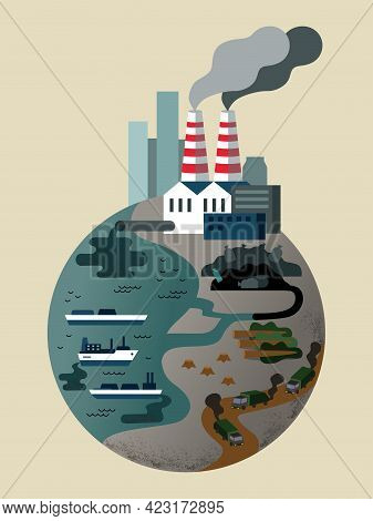 Environmental Disaster. Dirty Planet Earth.  Industrial Pollution, Garbage Dumps, Deforestation, Pol