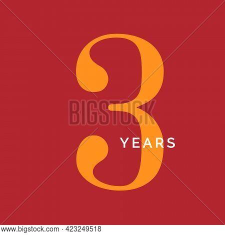 Three Years Symbol. Third Birthday Emblem. Anniversary Sign, Number 3 Logo Concept, Vintage Poster T