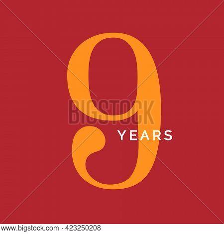 Nine Years Symbol. Ninth Birthday Emblem. Anniversary Sign, Number 9 Logo Concept, Vintage Poster Te