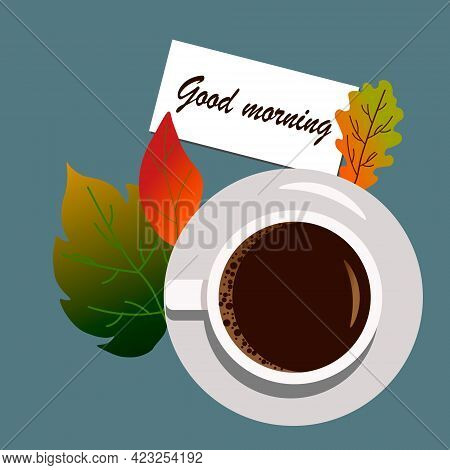 Cup With Autumn Leaves And Wish Good Morning. View From Above. Vector Illustration On A Blue Backgro
