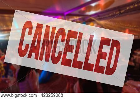 Cancelled Public Events. Coronavirus, Lockdown And Restrictions Concept